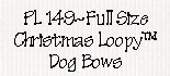 Christmas Loopy™  Dog Bows