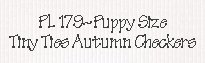 PL179-Puppy Size, Tiny Ties Autumn Checkers
